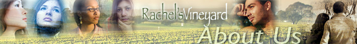 Rachel's Vineyard - About Us