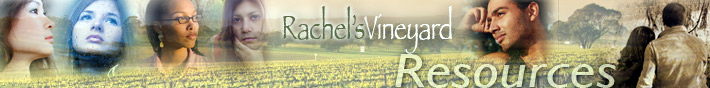Rachel's Vineyard - Resources