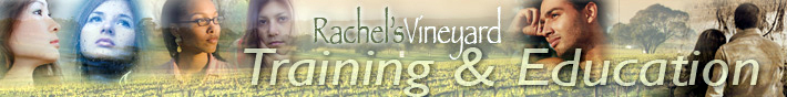 Rachel's Vineyard - Training and Education